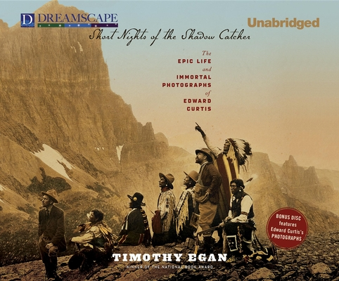 Short Nights of the Shadow Catcher: The Epic Life and Immortal Photographs of Edward Curtis Cover Image