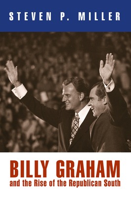 Billy Graham and the Rise of the Republican South Cover
