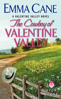 The Cowboy of Valentine Valley: A Valentine Valley Novel Cover Image