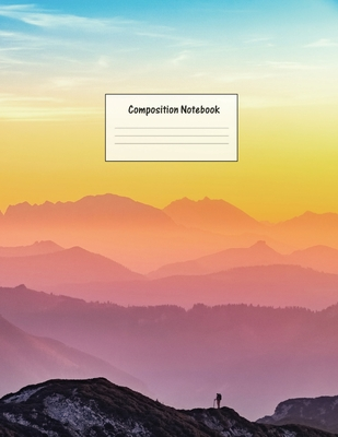 Composition Notebook: Wide Ruled Lined Paper: Large Size 8.5x11 Inches, 110 pages. Notebook Journal: Pretty Mountain View Workbook for Presc Cover Image
