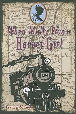 When Molly Was a Harvey Girl Cover