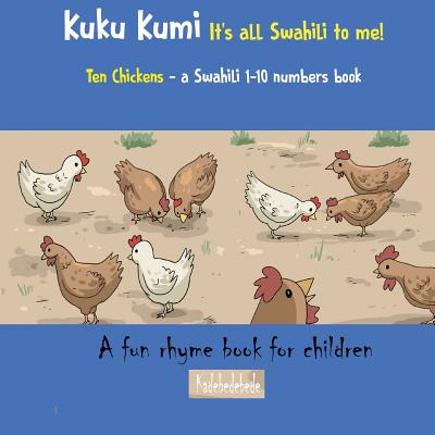 Kuku Kumi - It's all Swahili to me!: A fun rhyme book for children Cover Image
