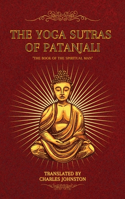 The Yoga Sutras of Patanjali: The Book of the Spiritual Man Cover Image
