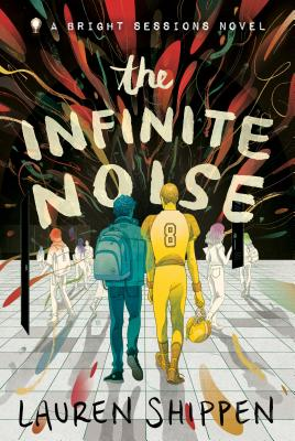The Infinite Noise: A Bright Sessions Novel (The Bright Sessions #1) Cover Image