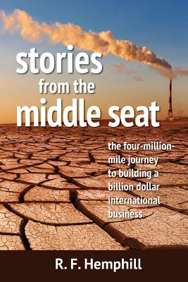 Stories From The Middle Seat: The four-million-mile journey to building a billion dollar international business Cover Image