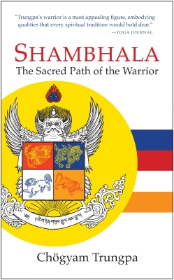 Shambhala: The Sacred Path of the Warrior Cover Image