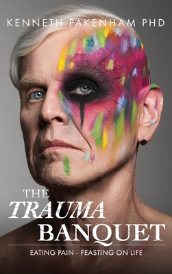 Trauma Banquet: Eating Pain - Feasting on Life Cover Image