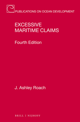 Excessive Maritime Claims: Fourth Edition (Publications on Ocean Development #93) Cover Image