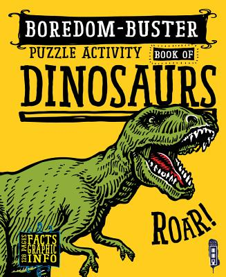 Boredom-Buster Puzzle Activity Book of Dinosaurs Cover Image