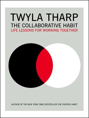 The Collaborative Habit: Life Lessons for Working Together Cover Image