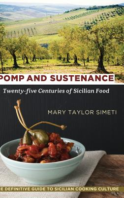 Pomp and Sustenance: Twenty-five Centuries of Sicilian Food Cover Image