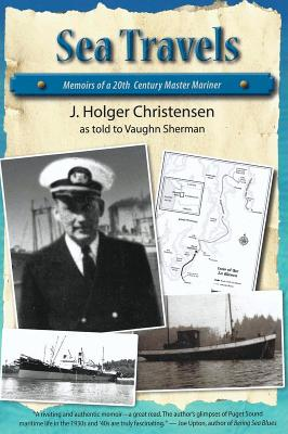 Sea Travels: Memoirs of a 20th Century Master Mariner Cover Image