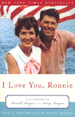 I Love You, Ronnie: The Letters of Ronald Reagan to Nancy Reagan Cover Image