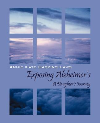 Exposing Alzheimer's: A Daughter's Journey Cover Image