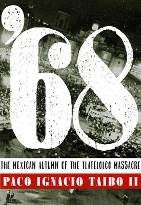 '68: El otoño mexicano de la masacre de Tlatelolco Cover Image