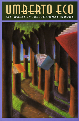 Six Walks in the Fictional Woods (Charles Eliot Norton Lectures #45) Cover Image
