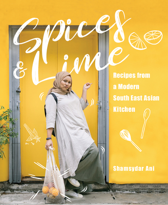 Spices & Lime: Recipes from a Modern Southeast Asian Kitchen Cover Image