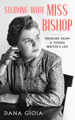 Studying with Miss Bishop: Memoirs from a Young Writer's Life Cover Image