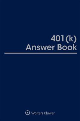 401(k) Answer Book: 2019 Edition Cover Image