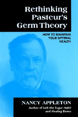 Rethinking Pasteur's Germ Theory: How to Maintain Your Optimal Health Cover Image