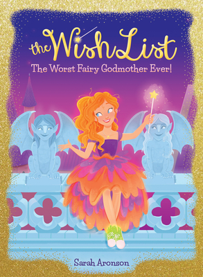 The Worst Fairy Godmother Ever! (the Wish List #1) Cover Image