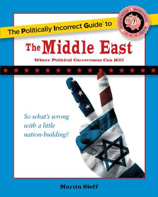 The Politically Incorrect Guide to the Middle East Cover