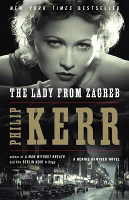The Lady from Zagreb (A Bernie Gunther Novel #10) Cover Image