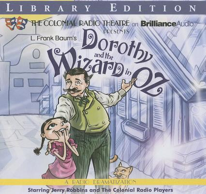 Dorothy and the Wizard in Oz: A Radio Dramatization Cover Image