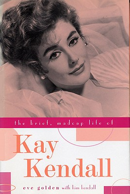 Cover for The Brief, Madcap Life of Kay Kendall