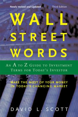 Wall Street Words: An A to Z Guide to Investment Terms for Today's Investor Cover Image