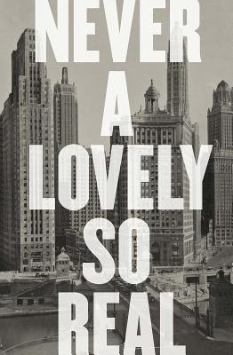 Never a Lovely So Real: The Life and Work of Nelson Algren Cover Image