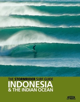 The Stormrider Surf Guide: Indonesia and the Indian Ocean Cover Image