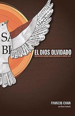 El Dios Olvidado: Cómo Revertir Nuestra Trágica Desatención Al Espíritu Santo Cover Image