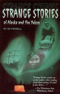 Strange Stories of Alaska & Th Cover Image