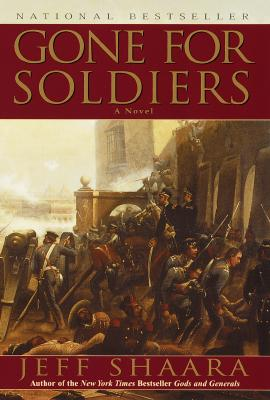 Gone for Soldiers: A Novel of the Mexican War Cover Image