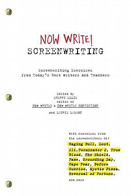 Now Write! Screenwriting: Screenwriting Exercises from Today's Best Writers and Teachers Cover Image