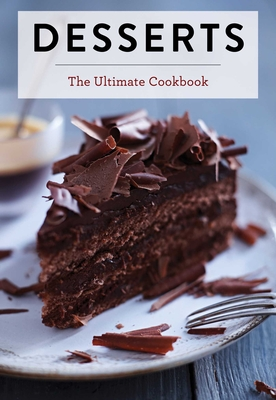 Desserts: The Ultimate Cookbook Cover Image