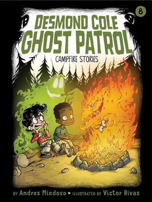 Campfire Stories (Desmond Cole Ghost Patrol #8) Cover Image