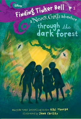Finding Tinker Bell #2: Through the Dark Forest (Disney: The Never Girls) Cover Image