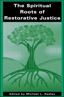 Cover for The Spiritual Roots of Restorative Justice