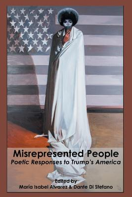 Misrepresented People: Poetic Responses to Trump's America Cover Image