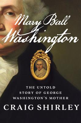 Mary Ball Washington: The Untold Story of George Washington's Mother Cover Image
