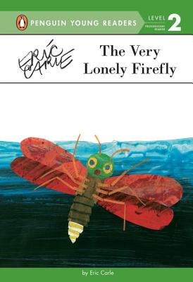 Cover for The Very Lonely Firefly (Penguin Young Readers, Level 2)