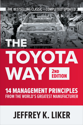 The Toyota Way, Second Edition: 14 Management Principles from the World's Greatest Manufacturer Cover Image