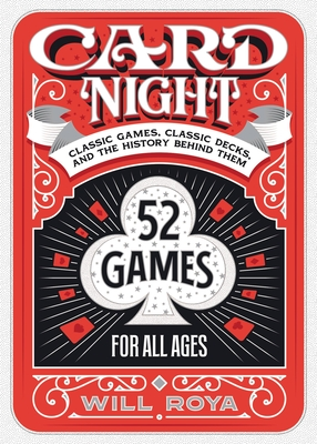 Card Night: Classic Games, Classic Decks, and The History Behind Them Cover Image