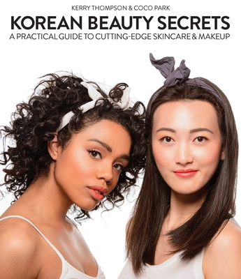 Korean Beauty Secrets: A Practical Guide to Cutting-Edge Skincare & Makeup Cover Image