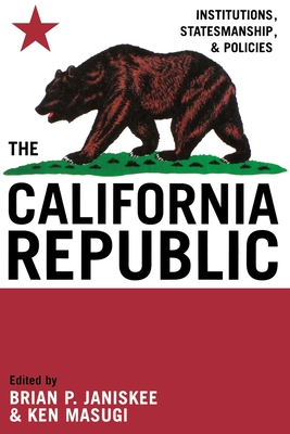 The California Republic: Institutions, Statesmanship, and Policies Cover Image