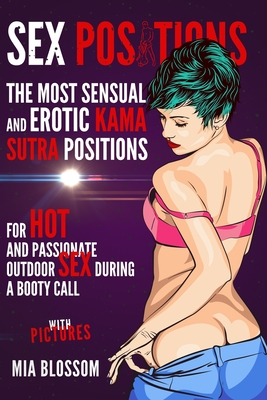 Sex Positions: The Most Sensual and Erotic Kama Sutra Positions for Hot and Passionate Outdoor Sex During a Booty Call - with Picture Cover Image