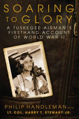 Soaring to Glory: A Tuskegee Airman's Firsthand Account of World War II Cover Image
