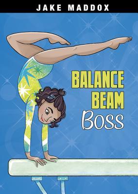 Balance Beam Boss (Jake Maddox Girl Sports Stories) Cover Image